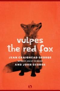Vulpes the Red Fox - Jean Craighead George, John L. George
