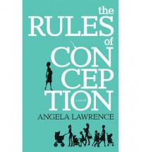 The Rules of Conception - Angela Lawrence