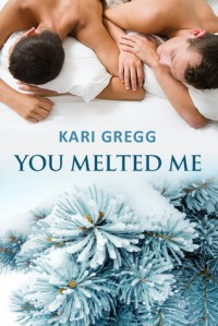 You Melted Me - Kari Gregg