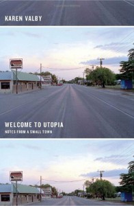 Welcome to Utopia: Notes from a Small Town - Karen Valby