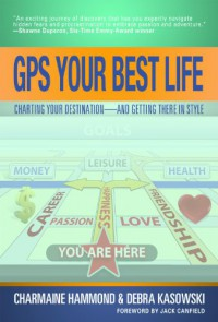 GPS Your Best Life (SUCESS STRATEGIES): Charting Your Destination and Getting There in Style - Hammond Charmaine;Kasowski Debra