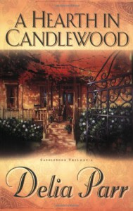 A Hearth in Candlewood - Delia Parr