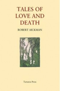 Tales Of Love And Death - Robert Aickman, Michael Dirda