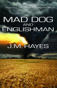 Mad Dog & Englishman: A Mad Dog & Englishman Mystery - J.M. Hayes