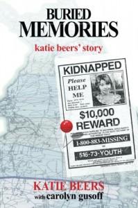 Buried Memories: Katie Beers' Story - Katie Beers, Carolyn Gusoff