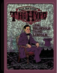The Hypo: The Melancholic Young Lincoln - Noah Van Sciver