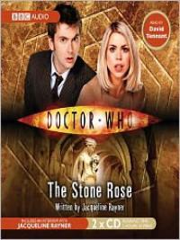 The Stone Rose (MP3 Book) - Jacqueline Rayner, David  Tennant