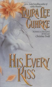 His Every Kiss (Avon Romantic Treasure) - Laura Lee Guhrke