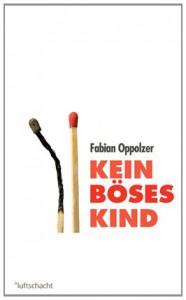 Kein böses Kind - Fabian Oppolzer
