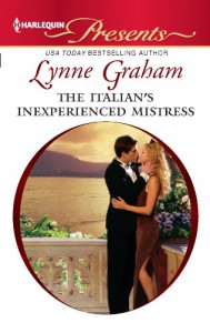 The Italian's Inexperienced Mistress - Lynne Graham