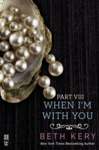 When I'm With You: When We Are One - Beth Kery