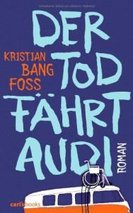Der Tod fährt Audi (Klappenbroschur) - Kristian Bang Foss, Nina Hoyer