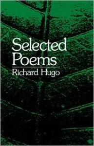 Selected Poems - Richard Hugo