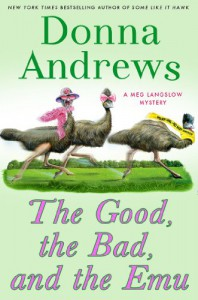 The Good, the Bad, and the Emu - Donna Andrews