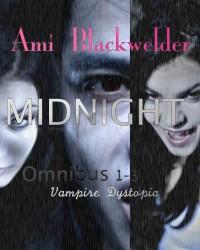 Midnight: Century of the Vampires, Books 1-3 (Vampire Dystopia) - Ami Blackwelder