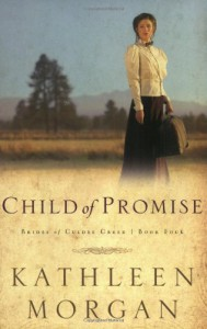 Child of Promise (Brides of Culdee Creek, Book 4) - Kathleen Morgan
