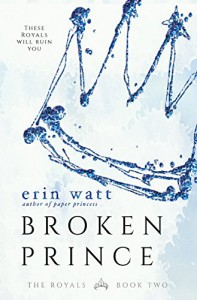 Broken Prince: A Novel (The Royals) - Erin Watt