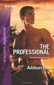 The Professional (Dangerous in Dallas) - Addison Fox