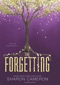 The Forgetting - Sharon  Cameron
