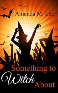 Something to Witch About - Amanda M. Lee