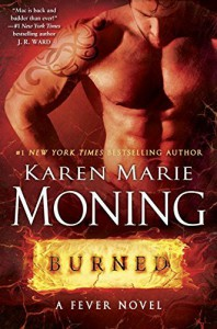 By Karen Marie Moning Burned: A Fever Novel [Hardcover] - Karen Marie Moning