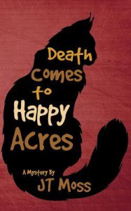 Death Comes to Happy Acres - Carolyn J. Moss