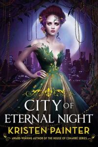 City of Eternal Night (Crescent City) - Kristen Painter