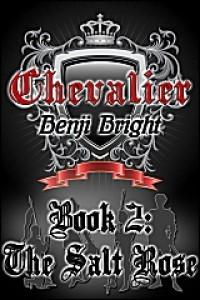 Chevalier Book 2: The Salt Rose - Benji Bright