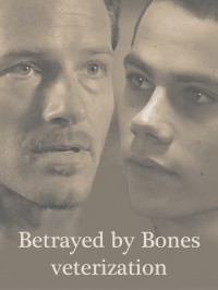 Betrayed by Bones - veterization