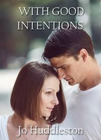 With Good Intentions: A Historical Romance novella (Secret Identity Book 1) - Jo Huddleston