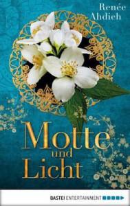 Motte und Licht: Eine Kurzgeschichte aus der Welt von Zorn und Morgenröte - Renée Ahdieh, Dietmar Schmidt