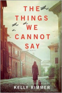 """The Things We Cannot say"" - Kelly Rimmer"