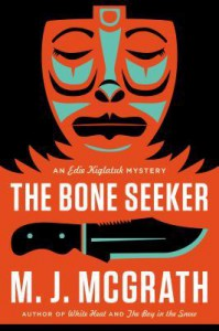 The Bone Seeker: An Edie Kiglatuk Mystery - M.J. McGrath