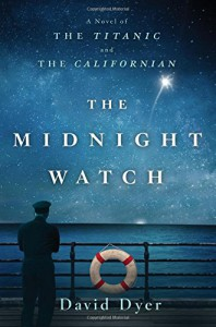 The Midnight Watch: A Novel of the Titanic and the Californian - David O. Dyer Sr.