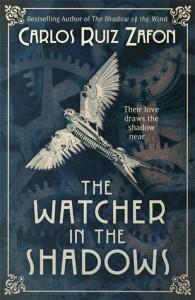 The Watcher in the Shadows - Carlos Ruiz Zafon