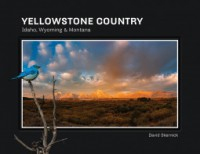 Yellowstone Country: Idaho, Wyoming & Montana (Lost on Gray Roads) - David Skernick