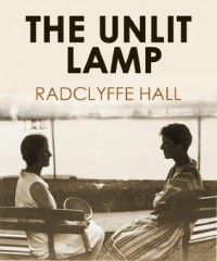 The Unlit Lamp - Radclyffe Hall