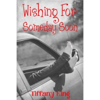 Wishing For Someday Soon - Tiffany King