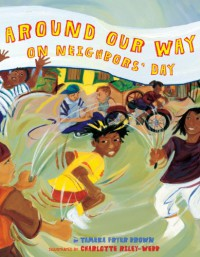 Around Our Way on Neighbors' Day - Tameka Fryer Brown, Charlotte Riley-Webb