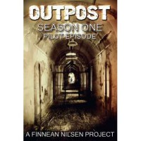 Outpost Pilot Episode (Outpost Season One) - Finnean Nilsen Projects
