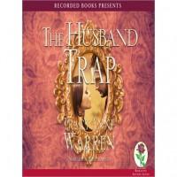 The Husband Trap: Trap Trilogy Series, Book 1 - Tracy Anne Warren,  Bianca Amato