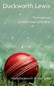 Duckworth Lewis: The Method and the Men Behind It - Frank Duckworth;Tony Lewis