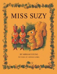 Miss Suzy (Miss Suzy, #1) - Arnold Lobel, Miriam Young