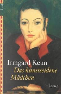 Das kunstseidene Mädchen: Roman - Irmgard Keun