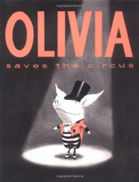 Olivia Saves the Circus - Ian Falconer