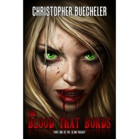 The Blood That Bonds - Christopher Buecheler