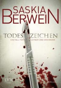 Todeszeichen (Ein Fall für Leitner und Grohmann, #1) - Saskia Berwein