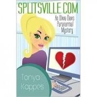 Splitsville.com (Olivia Davis Paranormal Mystery, #1) - Tonya Kappes