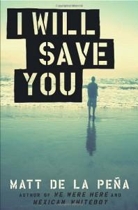 I Will Save You - Matt de la Pena