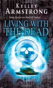 Living with the Dead  - Kelley Armstrong